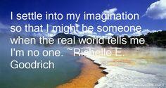 ~ Richelle E. Goodrich