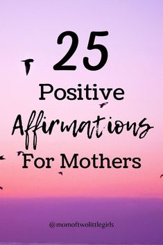 25 Positive Affirmations For Mothers - sometimes we all need some positive affirmations to help make ourselves believe we're doing the right thing.     #motherhood #quotes #affirmations #motherhoodunplugged #lockdown