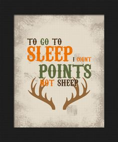 """Hunting themed """"To go to sleep, I count points, not sheep"""" Deer Boy's bedroom Wall Decor (printable digital download) by Lost Sock Designs ."""