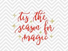 Tis the Season for Magic Christmas SVG and DXF Cut File • Png • Download File • Cricut • Silhouette By Kristin Amanda Designs