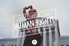 Life is the first human right.