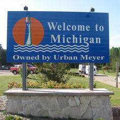 """Welcome to Michigan, owned by Urban Meyer! Oregon Ducks Football, Ohio State Football, Ohio State Buckeyes, College Football, American Football, Football Team, Oklahoma Sooners, Football Season, Ohio State Vs Michigan"