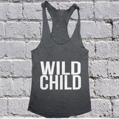 Wild Child Tank top yoga racerback funny slogan cute fashion tops