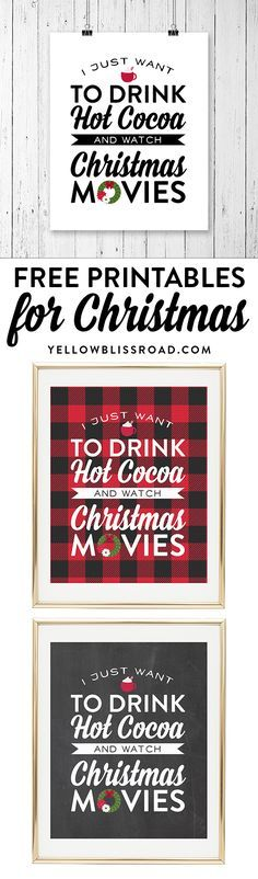 """(Needs to say Hallmark Christmas movies. APT) Free Printable for Christmas Movie Night! """" I Just Want to Drink Hot Cocoa and Watch Christmas Movies"""" in rustic plaids, buffalo check and chalkboard versions. Christmas Movie Night, Watch Christmas Movies, Merry Little Christmas, Plaid Christmas, Christmas Signs, Rustic Christmas, Winter Christmas, Christmas Holidays, Christmas Crafts"""