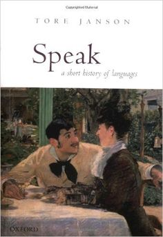 Speak: A Short History of Languages: Tore Janson: 9780199263417: Books - Amazon.com