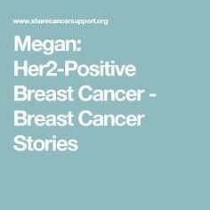 Megan: Her2-Positive Breast Cancer - Breast Cancer Stories