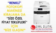 RENKLİ FOTOKOPİ MAKİNESİ KİRALAMAK İÇİN BİZE ULAŞIN! www.unaltonermerkezi.com - www.unaldijital.com