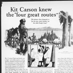 Southern Pacific Railway advertisement, equating railroad routes with the travels of frontiersman Kit Carson, ca.1930 :: California Historical Society Collection, 1860-1960