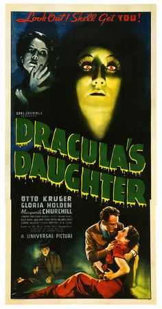 Marguerite Churchill, Gloria Holden, and Otto Kruger in Dracula& Daughter Old Movie Posters, Classic Movie Posters, Movie Poster Art, Scary Movies, Old Movies, Vintage Movies, Dracula, Classic Monster Movies, Classic Horror Movies