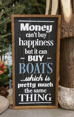 MONEY Can't BUY Happiness but it can buy BOATS Sign, rustic handmade Wood sign, Cottage sign, Lake sign, Boat sign, Mancave Sign,