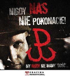 Nigdy nas nie pokonacie! Warsaw Uprising, Dictionary Definitions, New Names, Politics, Marketing, Tatoo, Poland, History, Poster
