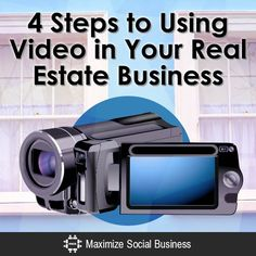 4 Steps to Using Video in Your Real Estate Business