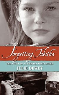 Forgetting Tabitha: The Story of an Orphan Train Rider by Julie Dewey