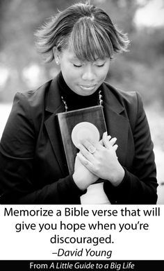Memorize a Bible verse that will give you hope when you're discouraged. -David Young #ALittleGuide