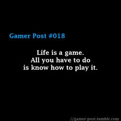 #gamer #quote #gamerquotes #gaming #videogames #gamerpost