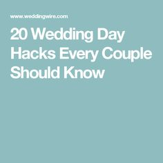 20 Wedding Day Hacks Every Couple Should Know