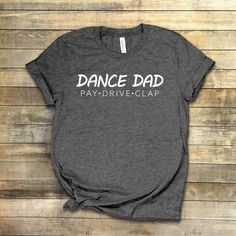 Dance Dad Shirt Dance Competition Dad Shirt Funny Dance Shirt Cheer Dad Dance Daughters Dad Gift Softstyle Unisex T-Shirt Funny Dad Shirts, Dad To Be Shirts, Diy Dance Gifts, Dance Humor, Funny Dance, Tanz Shirts, Dance Team Shirts, Dance Store, Dance Moms