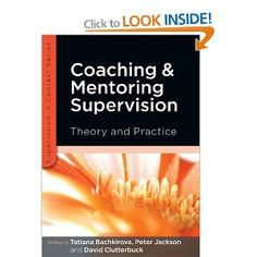 Coaching and Mentoring Supervision: Theory and Practice Supervision in Context: Amazon.co.uk: Tatiana Bachkirova, Peter Jackson, David Clutterbuck: Books