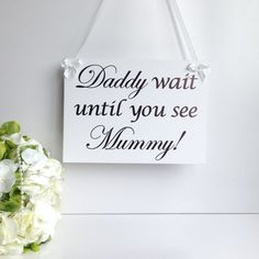 Wedding page boy plaque sign 'Daddy wait by SimplySpecialBoutiq