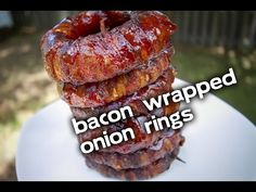 How To Make Smoked Bacon Wrapped Onion Rings! | Get It Free - Freebies, Deals, Coupons