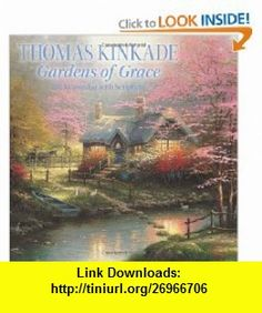 Thomas Kinkade Gardens of Grace with Scripture 2013 Wall Calendar (9781449417130) Thomas Kinkade , ISBN-10: 1449417132  , ISBN-13: 978-1449417130 ,  , tutorials , pdf , ebook , torrent , downloads , rapidshare , filesonic , hotfile , megaupload , fileserve