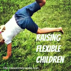 Here's 5 Tools to Raise Flexible Children -- for kids that get stuck striving for perfection. | New post by Awesomely Awake