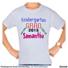 Kindergarten Grad Colorful Name Kids T-Shirts with the wording, Woo-hoo, I Did It.  PERSONALIZE with NAME and Current YEAR.  See Store for different Shirt Brands and Styles for Male and Female, Sizes, Colors and Sizing Charts.  Original Text Saying Graphic Art Design © TamiraZDesigns via:  www.zazzle.com/tamirazdesigns*