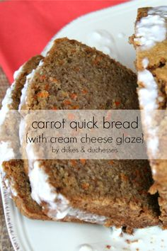 Carrot Quick Bread {with Cream Cheese Glaze} - Dukes and Duchesses