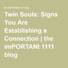 Twin Souls: Signs You Are Establishing a Connection | the imPORTANt 1111 blog