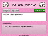Igpay Atinlay Ocksray! In this project you will write the code to convert English to Pig Latin and back again. Code it and start sending Pig Latin messages to your friends. Receive pig Latin messages and translate them back to something legible!