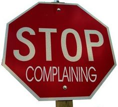 """Take the """"No Complaining for 30 Days"""" Challenge http://www.acomplaintfreeworld.org/"""