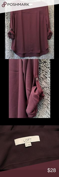 Loft Blouse in Burgundy Long-sleeve Loft Blouse in burgundy -- sleeves roll up to 3/4 and can be fastened with a button tab.  This blouse was never worn and is an XL. LOFT Tops Blouses