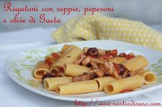 Pasta con seppie, peperoni e olive di Gaeta