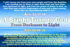 """""""....who has qualified you to share in the inheritance of the saints in the kingdom of light. For he has rescued us from the dominion of darkness and brought us into the kingdom of the Son he loves, in whom we have redemption, the forgiveness of sins"""". Please read from: Colossians 1:9-14"""