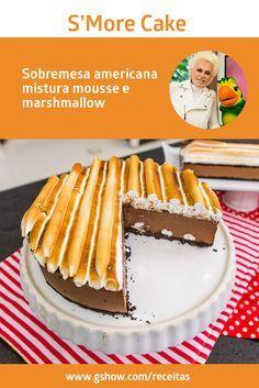 Ana Maria Braga ensina receita de S'more Cake - sobremesa americana que mistura mousse e marshmallow