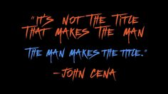 John Cena's Quote John Cena Quotes, Jone Cena, Wwe Quotes, Wwe Wrestlers, Deep Thoughts, Wrestling, Inspirational, Sexy, Dinners