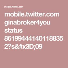 mobile.twitter.com ginabroker4you status 861994441401188352?s=09