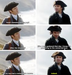 """""""You've married a remarkable woman"""" - Dwight and Ross #Poldark ((Everybody sees that except Ross. Ugh!))"""