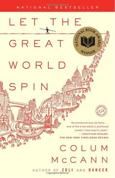 Let the Great World Spin: A Novel: Colum McCann: 9780812973990 http://librarycatalog.becker.edu/search/?searchtype=t&SORT=D&searcharg=let+the+great+world+spin (Swan)
