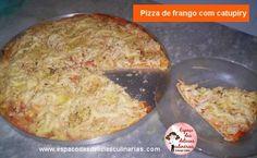 Pizza de frango com catupiry - Espaço das delícias culinárias