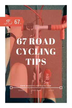 67 fantastic ways to get faster, fitter and enjoy your cycling more starting from today!