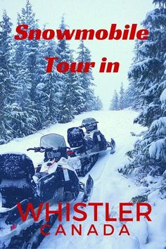 A Snowmobile Tour in Whistler, BC, Canada - The World Is A Book