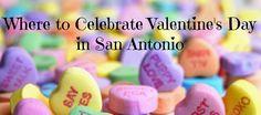 Where to Celebrate Valentine's Day in San Antonio