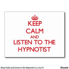 Keep Calm and Listen to the Hypnotist Postcard