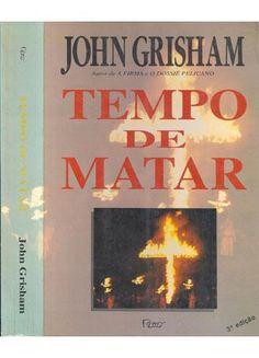 Tempo de Matar - John Grisham - Rocco