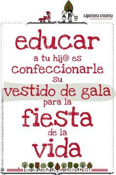 educar es prepararlos para la vida www.caputxetacreativa.wordpress.com
