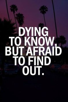 """Dying to know but a"