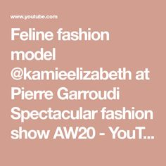 Feline fashion model at Pierre Garroudi Spectacular fashion show Fashion Models, Fashion Show, Social Media, Youtube, Runway Fashion, Modeling, Social Networks, Fashion, Youtubers