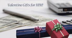 Valentine gifts for HIM!