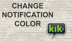 Change KIK Notification Color #video #youtube #kik #messenger #instantMessaging #instantmessenger #kikmesenger #apps #ios #android #apple #iphone